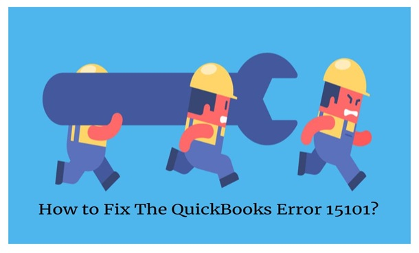 How to fix the Quickbooks Error 15101?