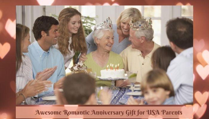 5+ Awesome Romantic Anniversary Gift for USA Parents