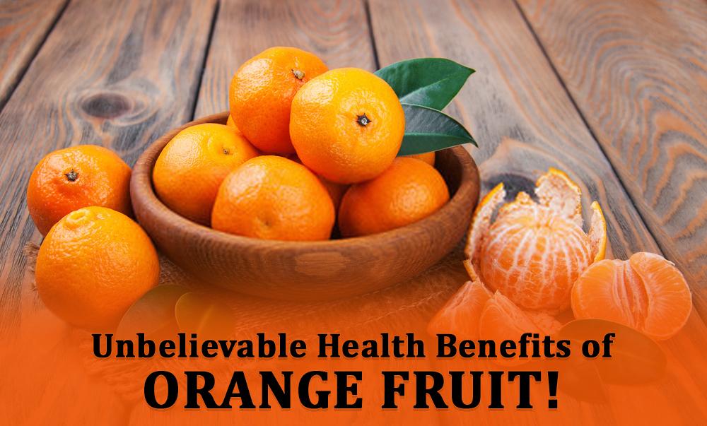 Unbelievable Health benefits of Juicy Orange