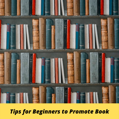 Tips for Beginners to Promote Book
