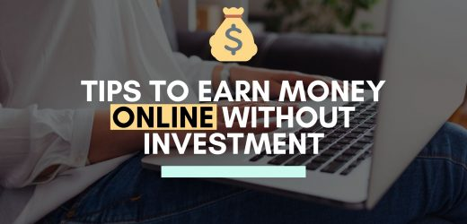 Tips to Earn Money Online without Investment